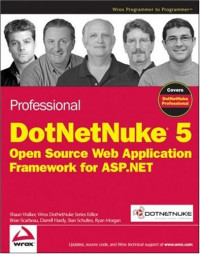 Professional DotNetNuke 5: Open Source Web Application Framework for ASP.NET (Wrox Programmer to Programmer)