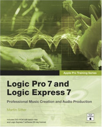 Apple Pro Training Series : Logic Pro 7 and Logic Express 7