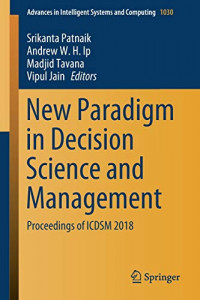 New Paradigm in Decision Science and Management: Proceedings of ICDSM 2018 (Advances in Intelligent Systems and Computing)