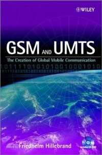 GSM & UMTS: The Creation of Global Mobile Communications