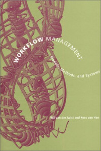 Workflow Management: Models, Methods, and Systems (Cooperative Information Systems)