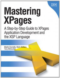 Mastering XPages: A Step-by-Step Guide to XPages Application Development and the XSP Language