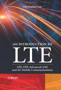 An Introduction to LTE: LTE, LTE-Advanced, SAE and 4G Mobile Communications