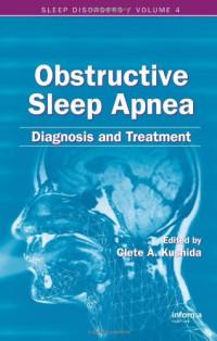 Obstructive Sleep Apnea : Obstructive Sleep Apnea: Diagnosis and Treatment (Sleep Disorders)