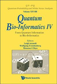 Quantum Bio-informatics IV: From Quantum Information to Bio-informatics (Qp-Pq: Quantum Probability and White Noise Analysis)