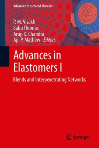 Advances in Elastomers I: Blends and Interpenetrating Networks (Advanced Structured Materials)