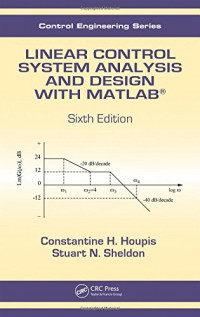 Linear Control System Analysis and Design with MATLAB® (Automation and Control Engineering)