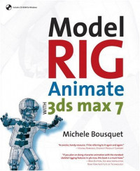 Model, Rig, Animate with 3ds max 7
