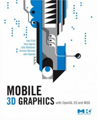 Mobile 3D Graphics: with OpenGL ES and M3G (The Morgan Kaufmann Series in Computer Graphics)