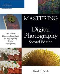 Mastering Digital Photography, Second Edition (Mastering)