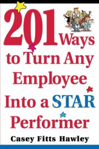 201 Ways to Turn Any Employee Into a Star Player