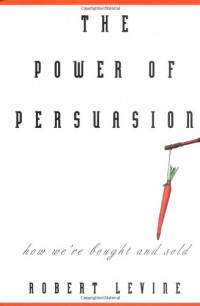 The Power of Persuasion: How We're Bought and Sold
