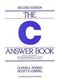 The C Answer Book: Solutions to the Exercises in The C Programming Language, Second Edition