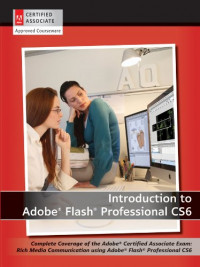 Introduction to Adobe Flash Professional CS6 with ACA Certification