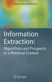 Information Extraction: Algorithms and Prospects in a Retrieval Context (The Information Retrieval Series)
