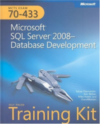MCTS Self-Paced Training Kit (Exam 70-433): Microsoft® SQL Server® 2008 Database Development