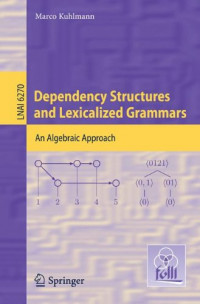 Dependency Structures and Lexicalized Grammars: An Algebraic Approach