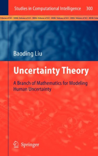 Uncertainty Theory: A Branch of Mathematics for Modeling Human Uncertainty (Studies in Computational Intelligence)