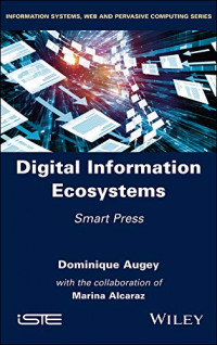 Digital Information Ecosystems: Smart Press (Information Systems, Web and Pervasive Computing)