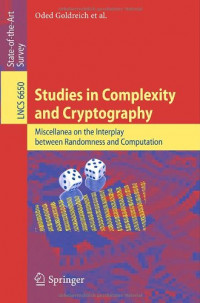 Studies in Complexity and Cryptography: Miscellanea on the Interplay between Randomness and Computation