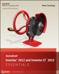 Autodesk Inventor 2012 and Inventor LT 2012 Essentials (Autodesk Official Training Guide: Essential)