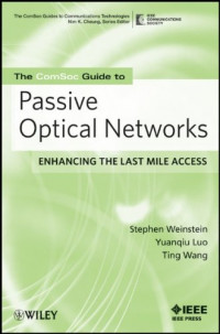 Passive Optical Networks: Flattening the Last Mile Access (IEEE Comsoc Pocket Guides to Communications Technologies)