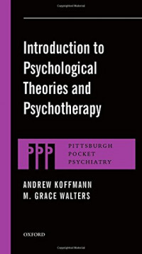 Introduction to Psychological Theories and Psychotherapy (Pittsburgh Pocket Psychiatry)
