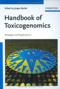 Handbook of Toxicogenomics: A Strategic View of Current Research and Applications