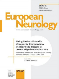 Using Patient-Friendly Composite Endpoints to Measure the Success of Acute Migraine Medications: 4th Annual Migraine Meeting, Budapest, October 2004: Proceedings (European Nephrology)