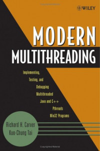 Modern Multithreading : Implementing, Testing, and Debugging Multithreaded Java and C++/Pthreads/Win32 Programs