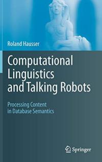 Computational Linguistics and Talking Robots: Processing Content in Database Semantics