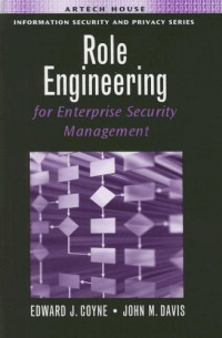 Role Engineering for Enterprise Security Management (Information Security and Privacy)