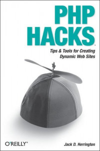 PHP Hacks : Tips & Tools For Creating Dynamic Websites