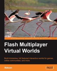 Flash Multiplayer Virtual Worlds