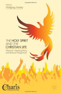 The Holy Spirit and the Christian Life: Historical, Interdisciplinary, and Renewal Perspectives (Charis: Christianity and Renewal-Interdisciplinary Studies)