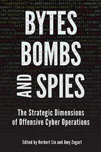 Bytes, Bombs, and Spies: The Strategic Dimensions of Offensive Cyber Operations