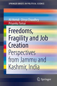 Freedoms, Fragility and Job Creation: Perspectives from Jammu and Kashmir, India (SpringerBriefs in Political Science)