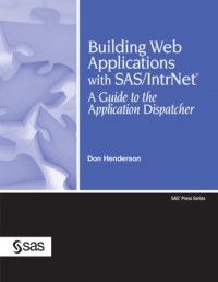 Building Web Applications With SAS/IntrNet: A Guide to the Application Dispatcher (SAS Press)