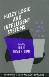 Fuzzy Logic and Intelligent Systems (International Series in Intelligent Technologies)