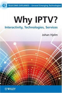 Why IPTV: Interactivity, Technologies, Services (Telecoms Explained)