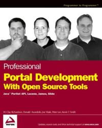 Professional Portal Development with Open Source Tools: JavaTM Portlet API, Lucene, James, Slide