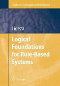 Logical Foundations for Rule-Based Systems (Studies in Computational Intelligence)