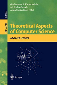 Theoretical Aspects of Computer Science: Advanced Lectures (Lecture Notes in Computer Science)