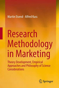 Research Methodology in Marketing: Theory Development, Empirical Approaches and Philosophy of Science Considerations