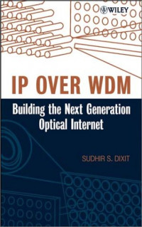 IP over WDM: Building the Next Generation Optical Internet