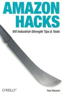 Amazon Hacks : 100 Industrial-Strength Tips & Tools