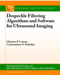 Despeckle Filtering Algorithims and Software for Ultrasound Imaging