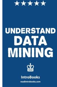 Understand Data Mining