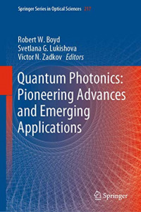 Quantum Photonics: Pioneering Advances and Emerging Applications (Springer Series in Optical Sciences)
