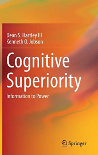 Cognitive Superiority: Information to Power